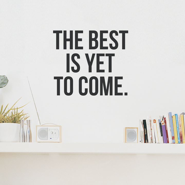 32273_best-is-yet-to-come-wall-decal